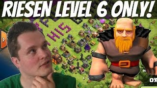 RIESEN LEVEL 6 ONLY! || CLASH OF CLANS || Let's Play Clash of Clans [Deutsch/German HD]