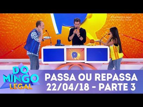 Passa ou Repassa - Parte 3 | Domingo Legal (22/04/18)