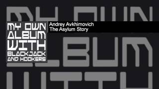 Andrey Avkhimovich - The Asylum Story