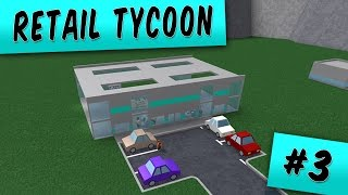 Retail Tycoon Ep. 3: Store Expansion | Roblox