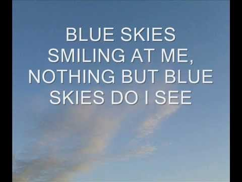 Blue Skies A Song From 1926 Written By Irving Berlin Youtube