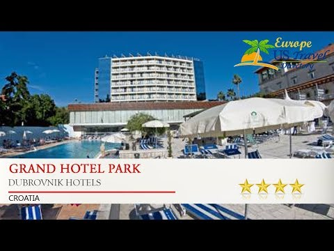 Grand Hotel Park - Dubrovnik Hotels, Croatia