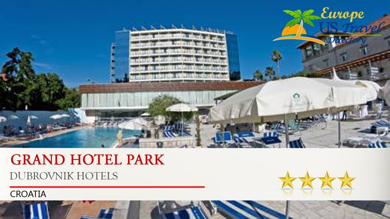 Grand Hotel Park Dubrovnik Hotels Croatia Youtube