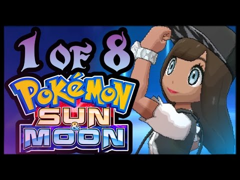 My Experience With Pokémon Sun and Moon! Pt. 1 (Let's Play Compilation)