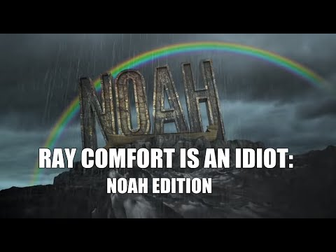 Ray Comfort Is An Idiot Noah Edition