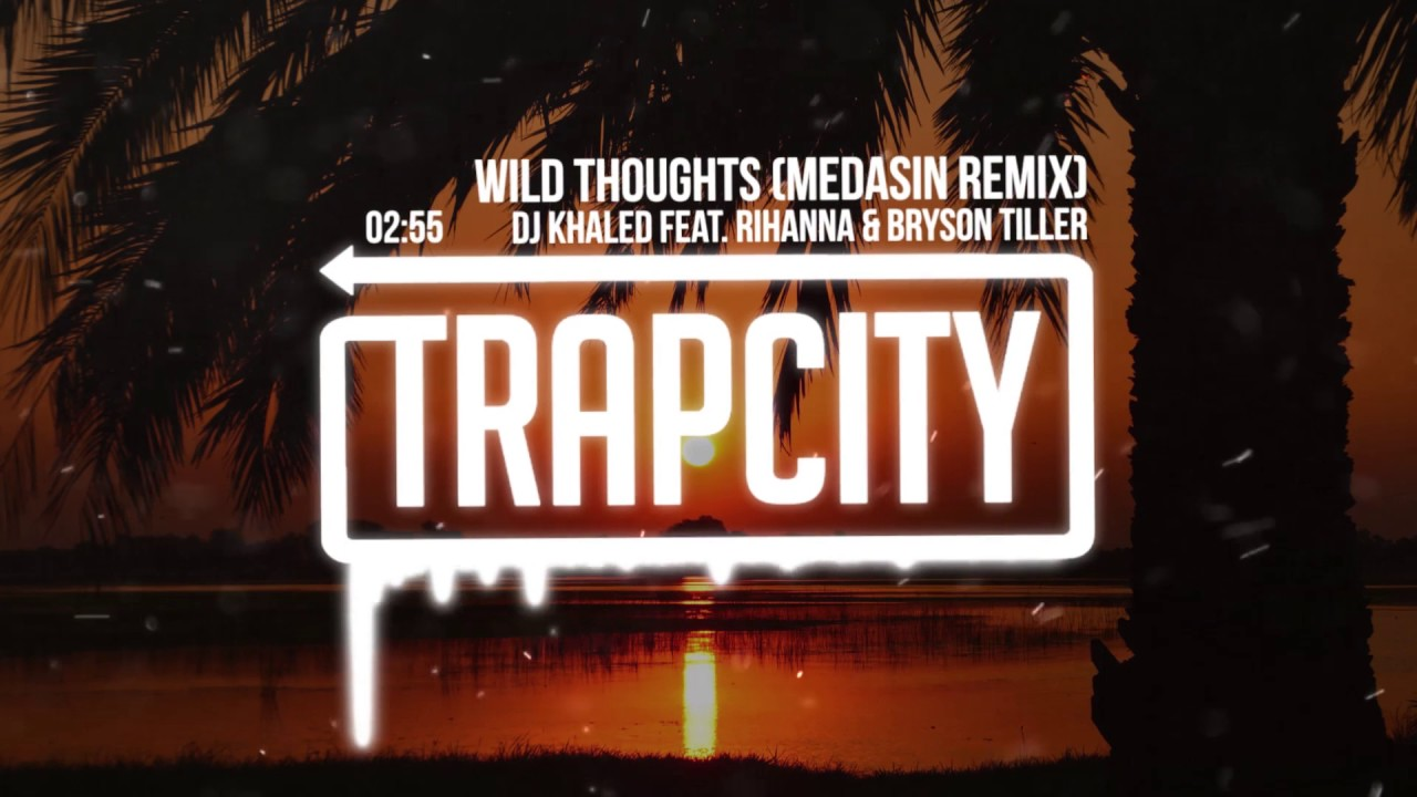 DJ Khaled - Wild Thoughts (Medasin Remix) [feat. Rihanna & Bryson Tiller]