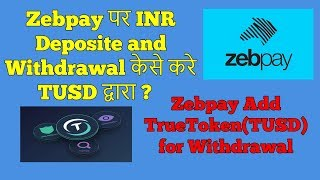 Zebpay Add True USD ( TUSD) for Withdrawal | Trade in TUSD at Zebpay