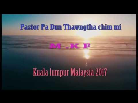 Rev  Pa Dun thawngtha chim mi part 1