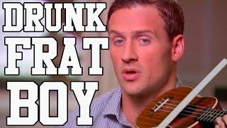 DRUNK FRAT BOY- Songify Ryan Lochte! by : schmoyoho