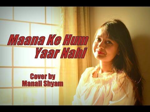 Maana Ke Hum Yaar Nahi   Meri Pyaari Bindu   Cover with Lyrics   Manali Shyam