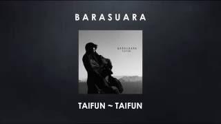 """Download Barasuara """"Taifun - Taifun"""" (Lirik)"""
