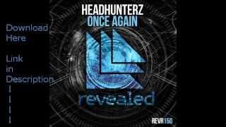 Headhunterz - Once Again (Original Mix) [FREE DOWNLOAD]