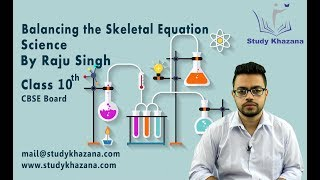 Balancing the Skeletal Equation, Science by Raju Singh