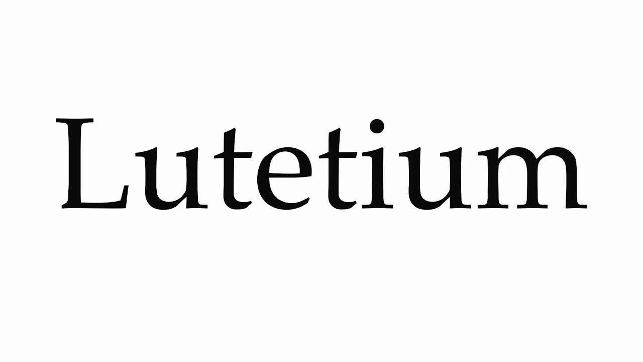 How to pronounce lutetium youtube gamestrikefo Images