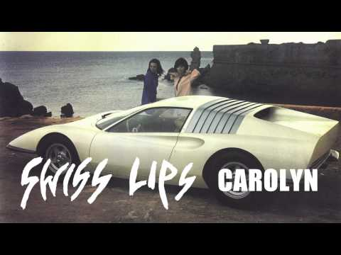 Swiss Lips - Carolyn (AUDIO)