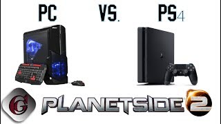 Planetside 2 - PC vs. PS4 - FIGHT!