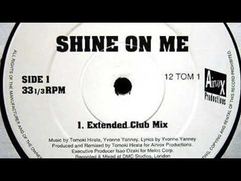 Tomoki Hirata Featuring Yvonne Yanney - Shine On Me (Extended Club Mix)
