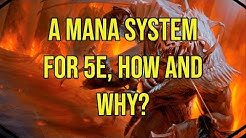A Mana System in 5e. How and Why!