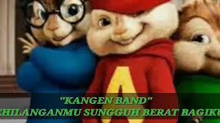 Download lagu Kangen band-kehilangan berat bagiku,  versi alvin chimpmunk + lirik