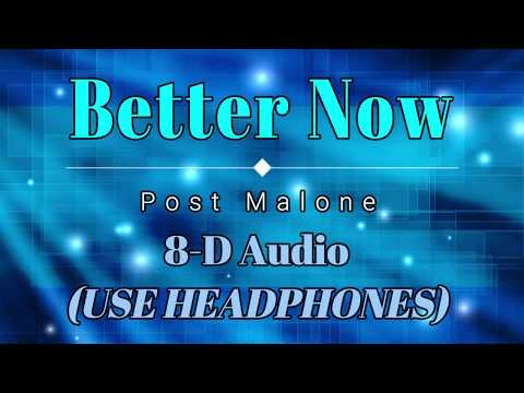 8D Audio 🎧 Post Malone - Better Now (Lyric Video) [HD] [HQ]