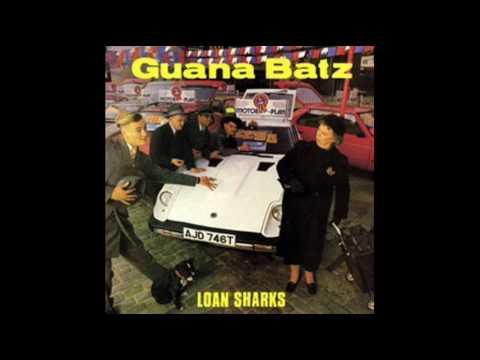 Guana Batz - Loan Shark
