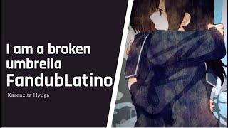 【 Hatsune Miku】 I am a broken umbrella - Fandub Latino【Karenzita Hyuga】