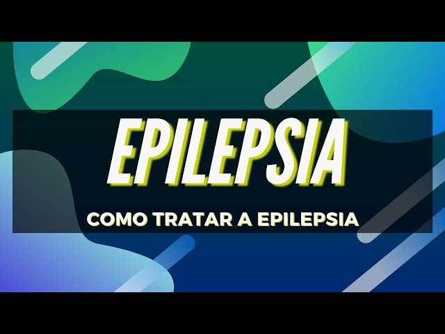 Epilepsia - Como Tratar Epilepsia