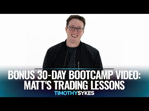 Bonus 30-Day Bootcamp Video: Matt's Trading Lessons