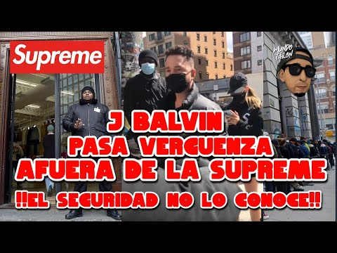 J BALVIN Pasa VERGUENZA AFUERA de la SUPREME !!NO LO CONOCEN!! 😱🤦♂️