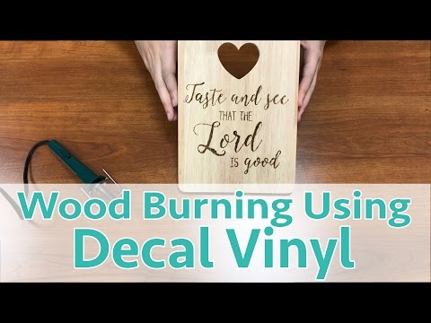 How to Use Decal Vinyl as a Wood Burning Stencil