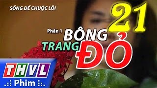 thvl  song de chuoc loi - phan 1 bong trang do - tap 21