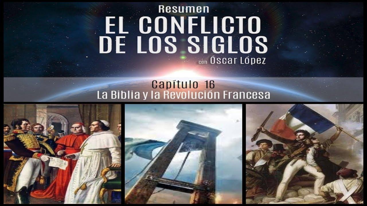 El Conflicto de los Siglos - Resumen - Capítulo 16 -  La Biblia y la Revolución Francesa