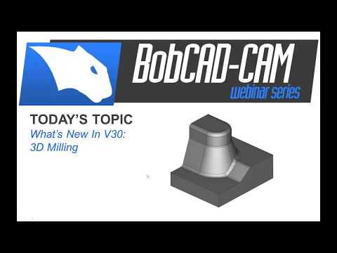New In V30 3D Milling - BobCAD CAM Webinar Series