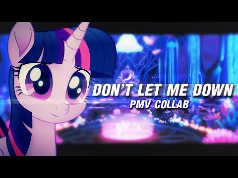 Don't let me down - MLP The Movie [collab]