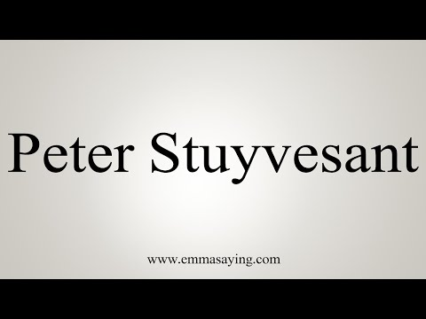 How To Pronounce Peter Stuyvesant