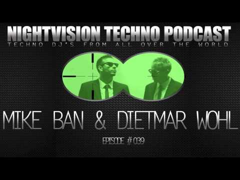 Mike Ban & Dietmar Wohl [AUT] - NightVision Techno PODCAST 39 pt.2