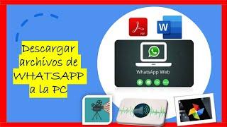 WhatsApp Web - Transferir archivos, fotos, videos, audios de mi whatsapp a la PC 2020
