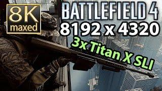 BF4 8K gameplay Siege of Shanghai gameplay 3x Titan X SLI
