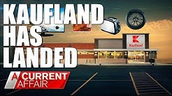 Kaufland has landed, but not everyone is happy | A Current Affair Australia