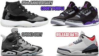 AIR JORDAN 11 25TH ANNIVERSARY, AJ3 COURT PURPLE + DNM FIRE RED, AJ6 SMOKE GREY, NEW DATES AND MORE
