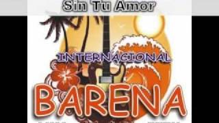 Internacional Barena - Sin Tu Amor (AudioVideo)