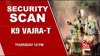 Promo - Security Scan: K 9 Vajra -T | 10 pm
