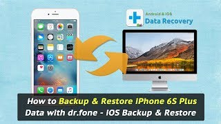 How to Backup & Restore iPhone 6S Plus Data with dr.fone - iOS Backup & Restore