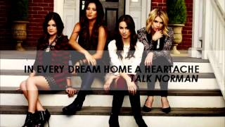 PLL 4x10 In Every Dream Home A Heartache - Talk Normal