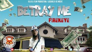 FireKeye - Betray Me - January 2020