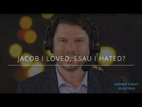 Jacob I Loved, Esau I Hated? | Andrew Farley