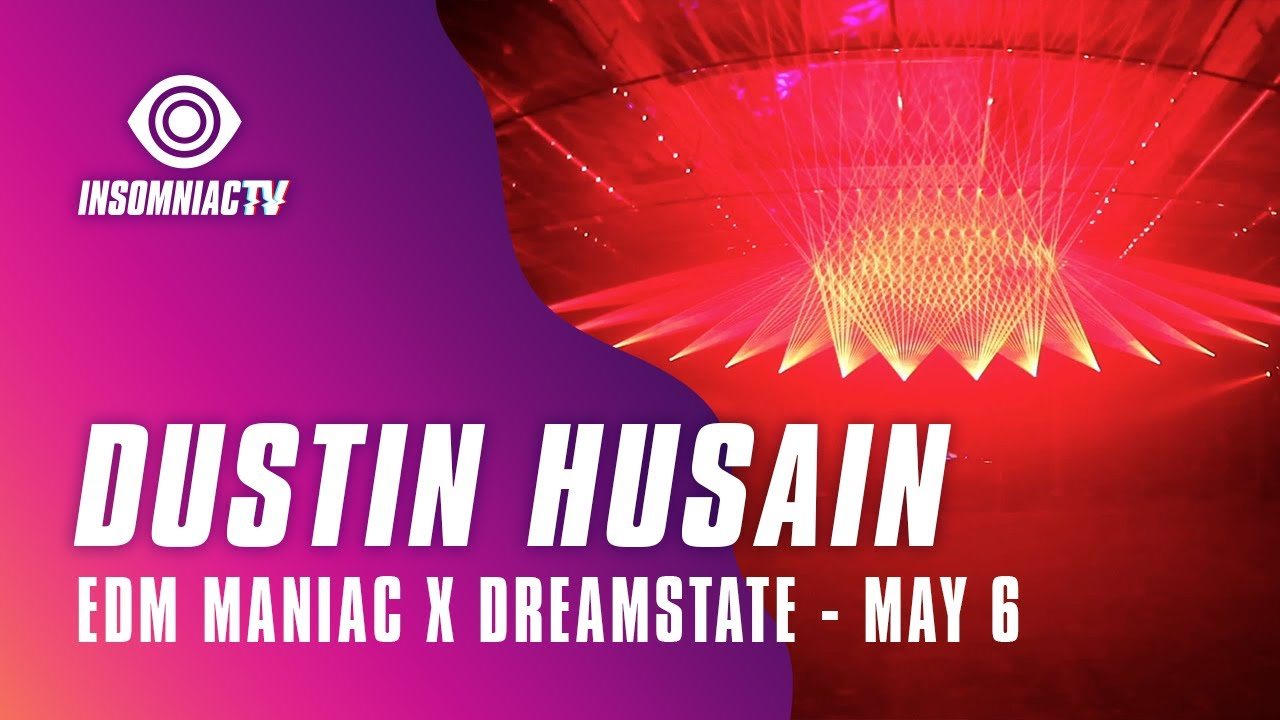 Dustin Husain for Dreamstate hosted by EDM Maniac Livestream (May 6, 2021)