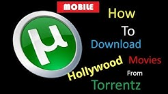 {MOBILE} How To Download Hollywood Movies From Torrent 2019