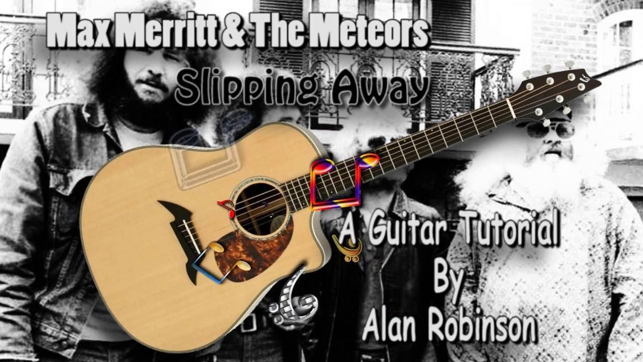 Slipping Away Max Merritt The Meteors Acoustic Guitar Lesson