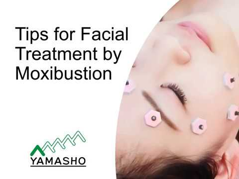 Tips for Facial Treatment by Moxibustion